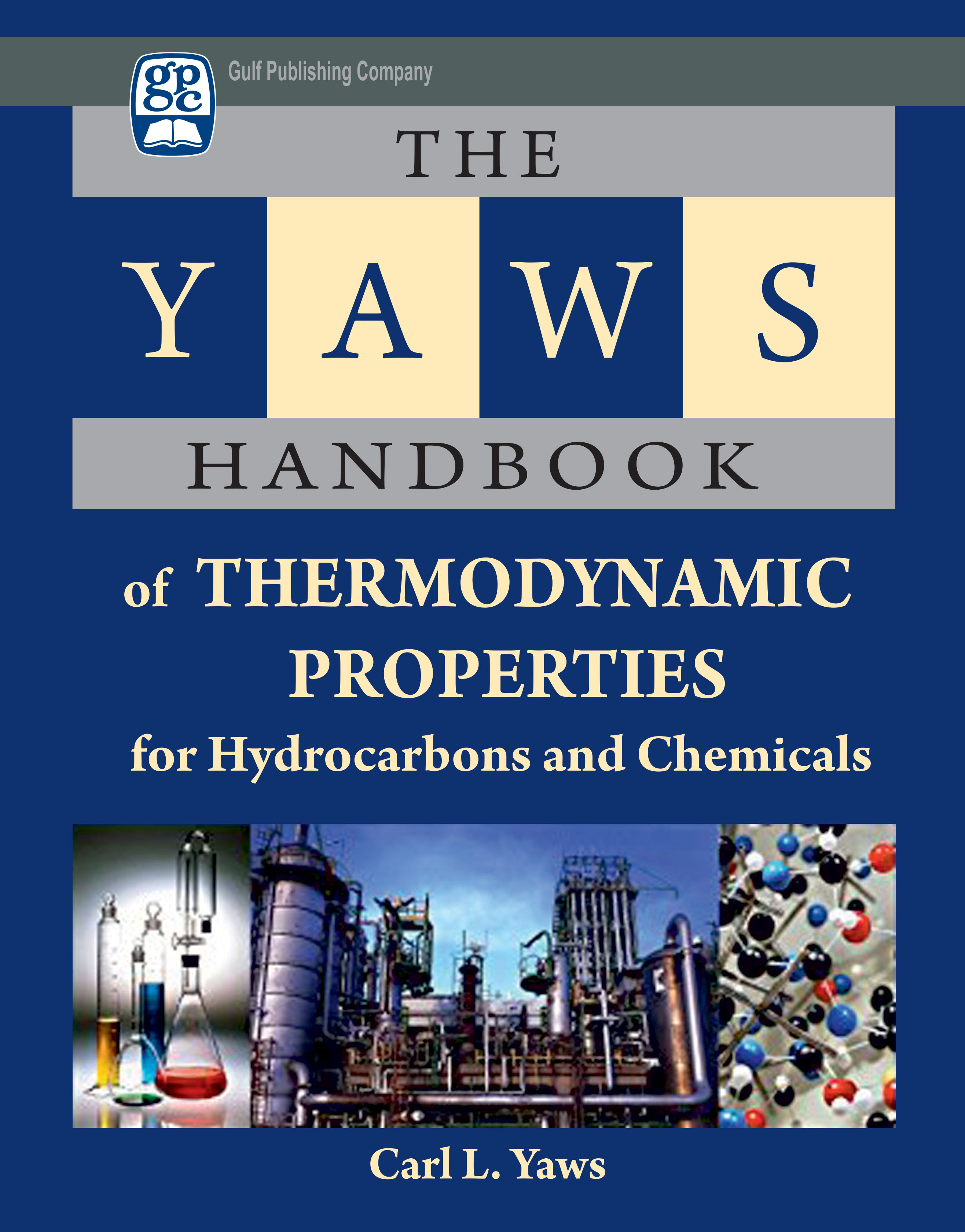 The Yaws Handbook Of Thermodynamic Properties For Hydrocarbons And Chemicals  Carl L  Yaws