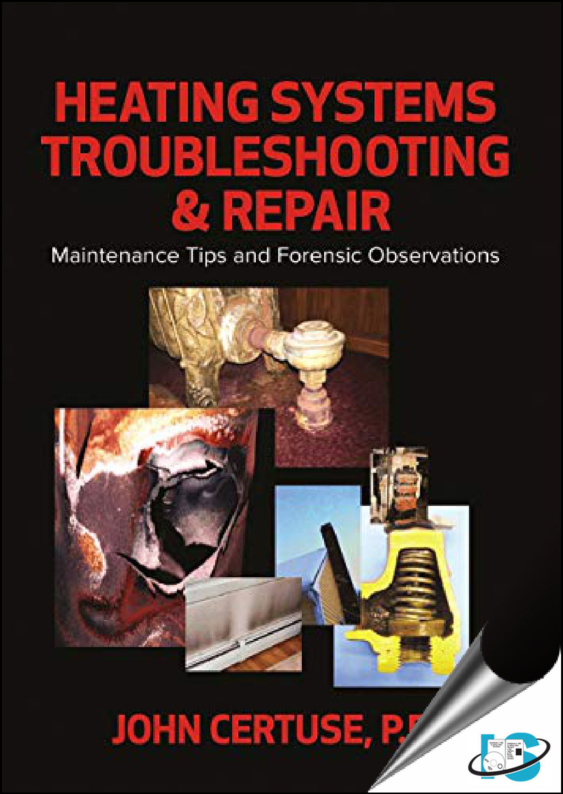 Heating Systems Troubleshooting Repair Maintenance Tips And Forensic Observation John Certuse 0831136405 9780831136406