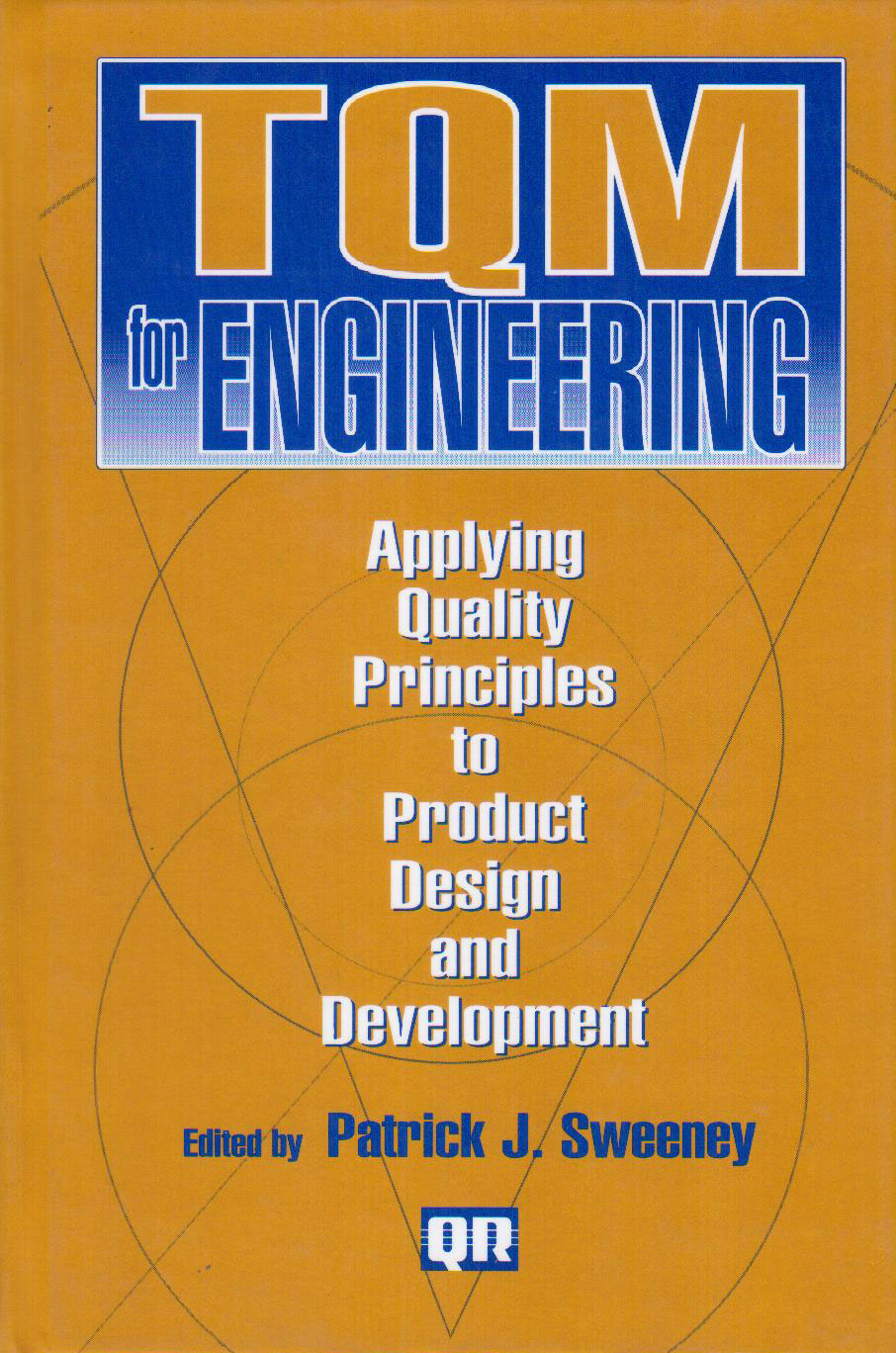 Tqm for engineering applying quality principles to for Product development and design for manufacturing