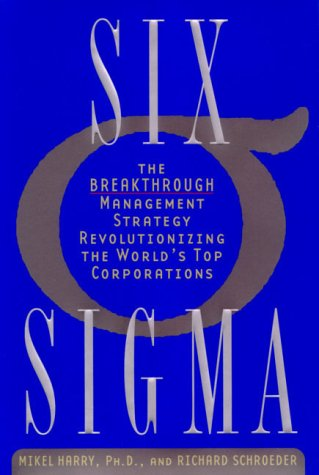 "Revolutionizing the World's Top Corporations ""SIX SIGMA"" Essay"