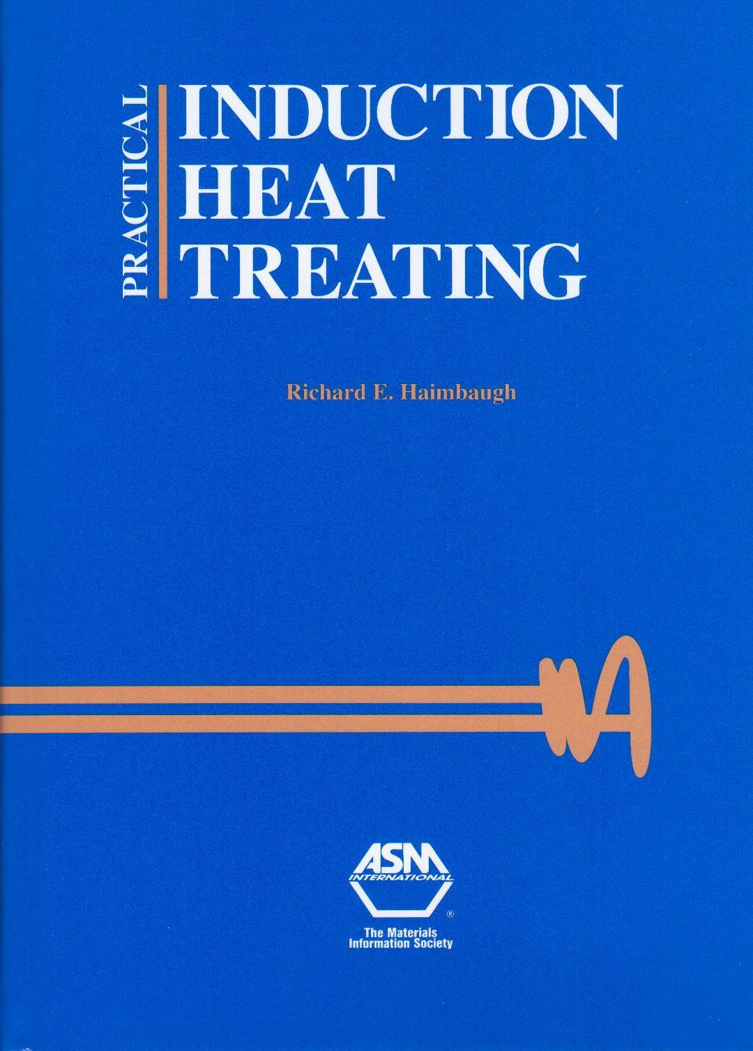 Practical Induction Heat Treating, R.E. Haimbaugh, 0871707438, 9780871707437
