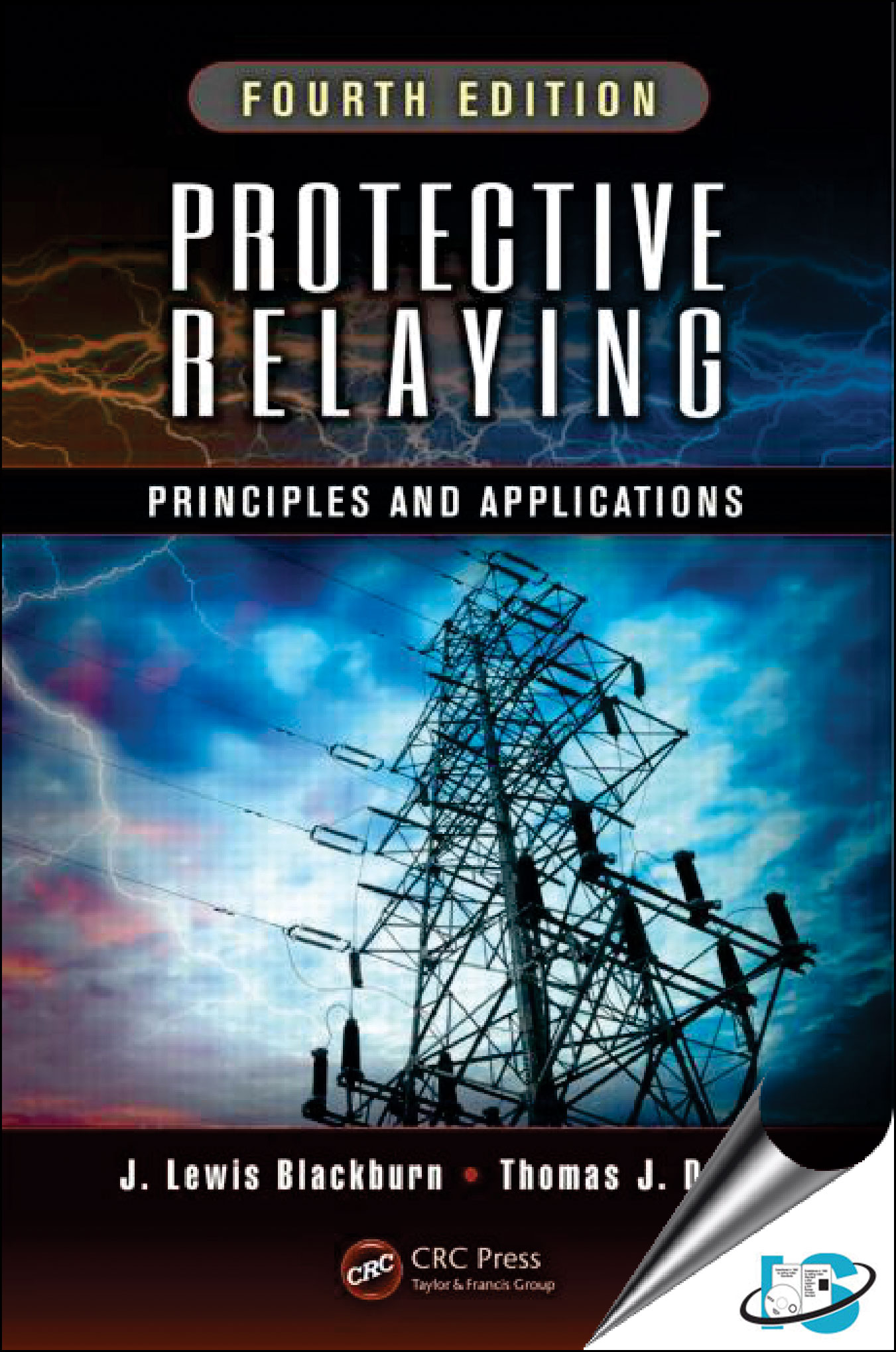 Title: Protective Relaying : Principles and Applications, 4th Edition  Author: J. Lewis Blackburn, Thomas J. Domin ISBN: 1439888116 / 9781439888117
