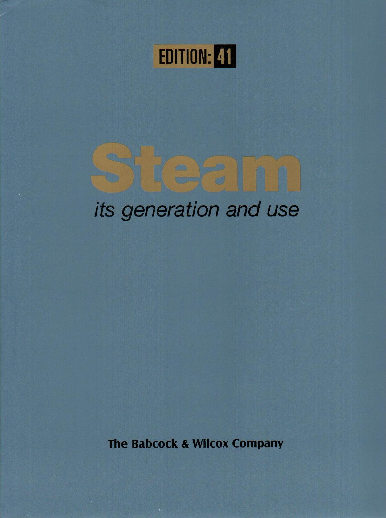 Steam its generation and use - The Badcock & Wilcox Company