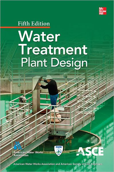 Water Treatment Plant Design : Water treatment plant design th edition american