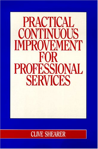 Practical Continuous Improvement For Professional Services  Clive Shearer  007462200x  9780074622001