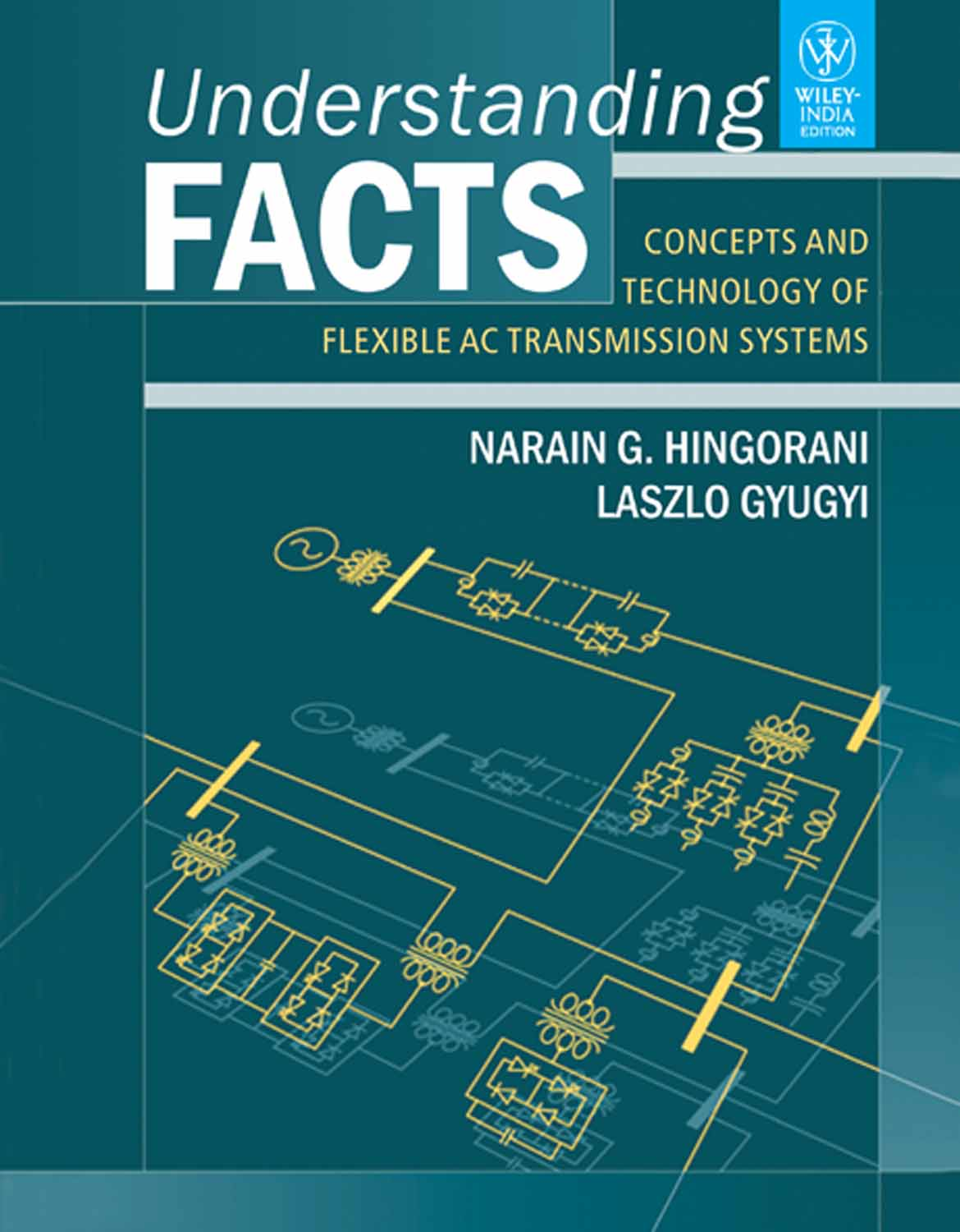 Understanding Facts Concepts And Technology Of Flexible Ac Electronics Circuit Book Transmission Systems Laszlo Gyugyi Narain G Hingorani 8126530405 9788126530403