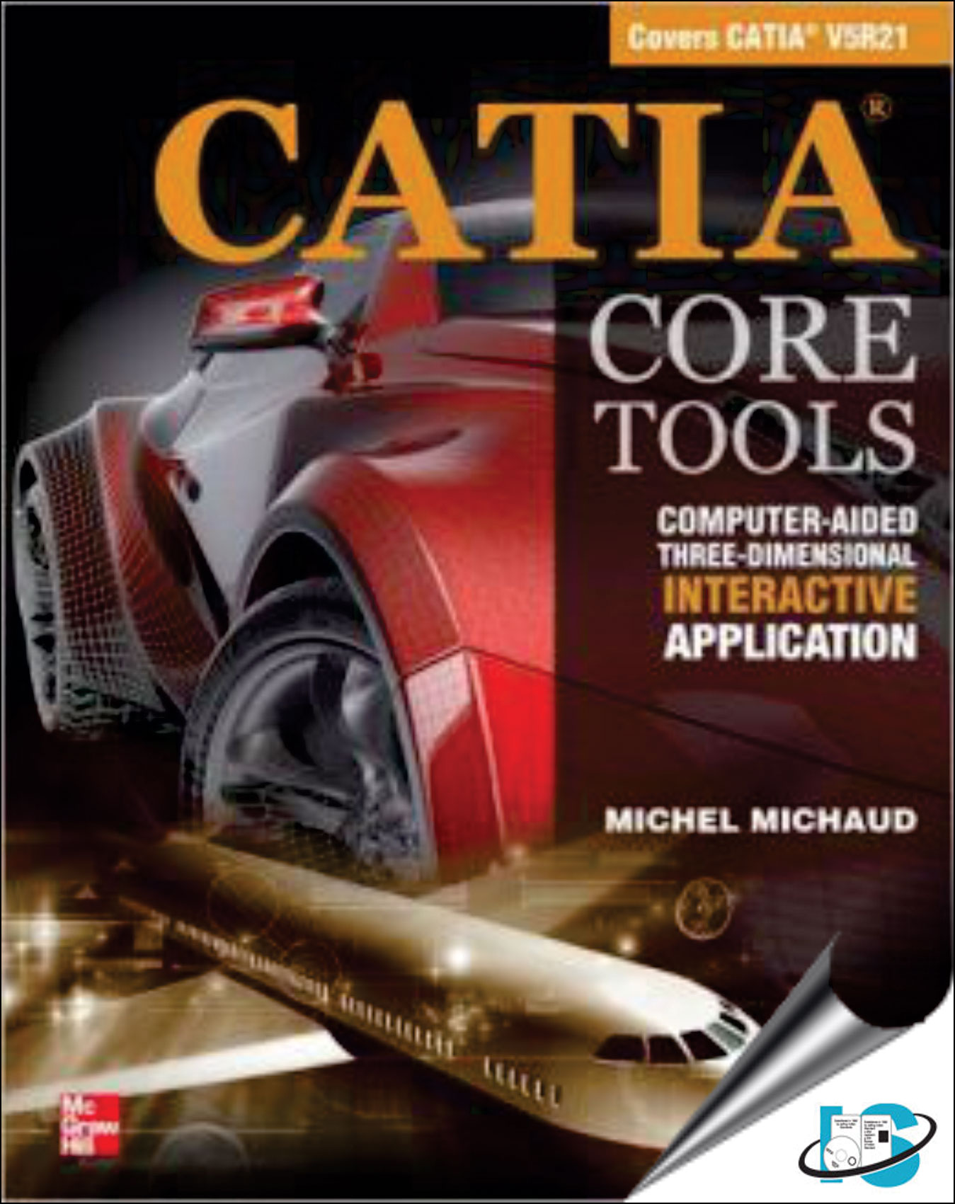 CATIA Core Tools : Computer Aided Three-Dimensional Interactive Application, Michel Michaud ...