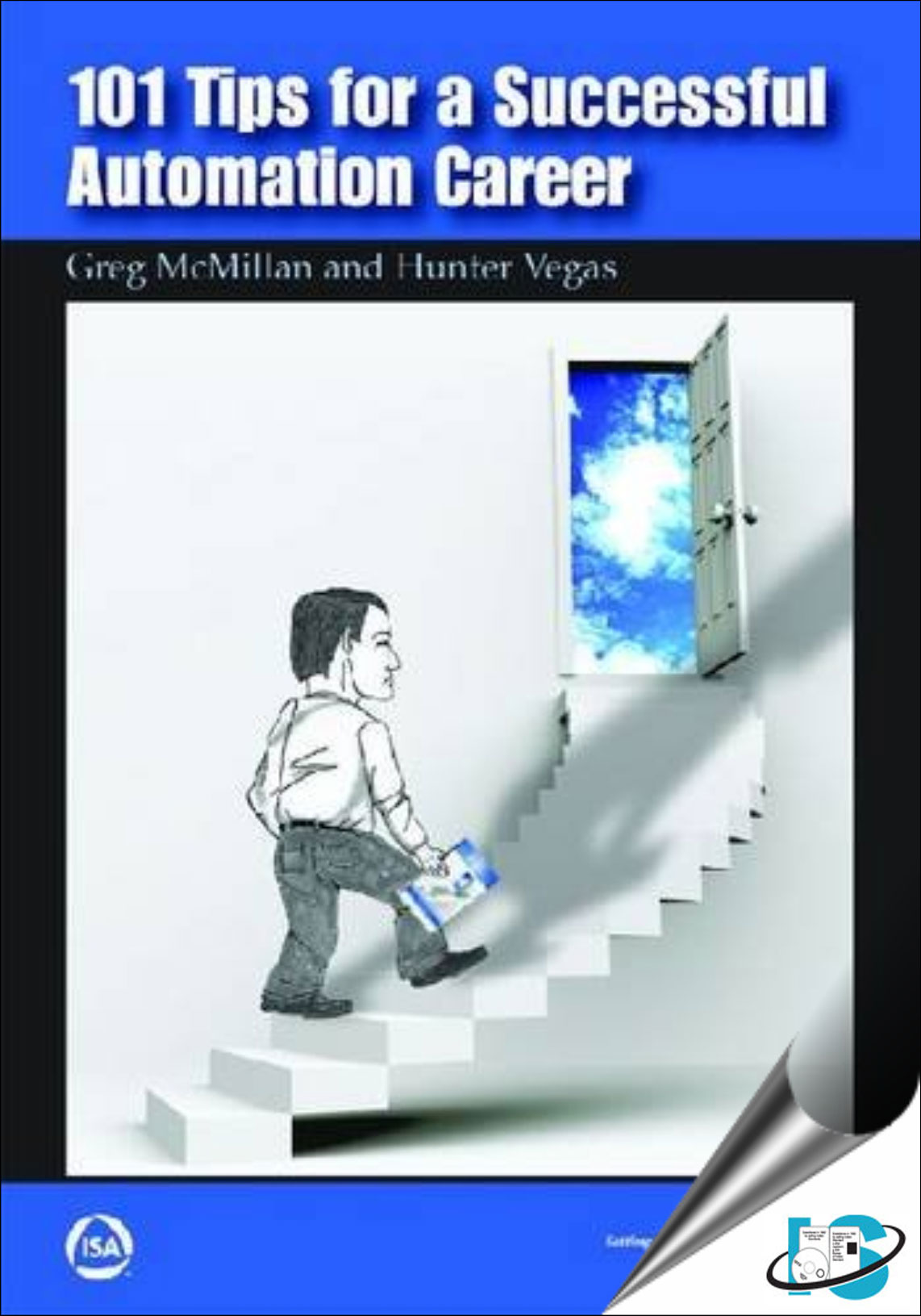 Title: 101 Tips for a Successful Automation Career Author: Greg McMillan,  Hunter Vegas ISBN: 1937560503 / 9781937560508. Format: Soft Cover Pages: 250