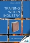 Training Within Industry : The Foundation of Lean, (With CD-ROM) [ 1563273071 / 9781563273070 ]