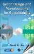 Green Design and Manufacturing for Sustainability [ 1466505265 / 9781466505261 ]