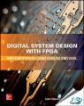 Digital System Design with FPGA : Implementation Using Verilog and VHDL [ 1259837904 / 9781259837906 ]