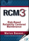 RCM3 : Risk-Based Reliability Centered Maintenance [ 0831136324 / 9780831136321 ]