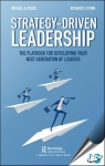 Strategy-Driven Leadership : The Playbook for Developing Your Next Generation of Leaders [ 0367332264 / 9780367332266 ]