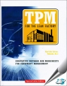 TPM for the Lean Factory : Innovative Methods and Worksheets for Equipment Management [ 1498767400 / 9781498767408 ]