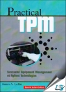 Practical TPM : Successful Equipment Management at Agilent Technologies [ 1498767419 / 9781498767415 ]