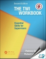 The TWI Workbook : Essential Skills for Supervisors, 2nd Edition [ 1498703968 / 9781498703963 ]
