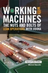 Working with Machines : The Nuts and Bolts of Lean Operations with Jidoka [ 0367479451 / 9780367479459 ]