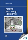 Injection Mold Design Engineering, 2nd Edition [ 1569905703 / 9781569905708 ]