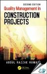 Quality Management in Construction Projects, 2nd Edition [ 1498781675 / 9781498781671 ]