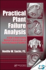 Practical Plant Failure Analysis : A Guide to Understanding Machinery Deterioration and Improving Equipment Reliability [ 113819834X / 9781138198340 ]