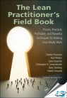 The Lean Practitioner's Field Book : Proven, Practical, Profitable and Powerful Technigues for Making Lean Really Work [ 1439873364 / 9781439873366 ]