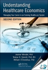 Understanding Healthcare Economics : Managing Your Career in an Evolving Healthcare System, 2nd Edition [ 1138723010 / 9781138723016 ]