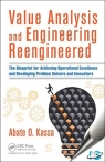 Value Analysis and Engineering Reengineered : The Blueprint for Achieving Operational Excellence and Developing Problem Solvers and Innovators [ 1498737250 / 9781498737258 ]
