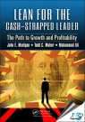 Lean for the Cash-Strapped Leader : The Path to Growth and Profitability [ 1498738966 / 9781498738965 ]