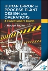 Human Error in Process Plant Design and Operations : A Practitioner's Guide [ 1498738850 / 9781498738859 ]