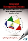 Integrated Management Systems : QMS, EMS, OHSMS, FSMS including Aerospace, Service, Semiconductor/Electronics, Automotive, and Food [ 087389894X / 9780873898942 ]