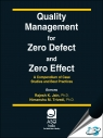 Quality Management for Zero Defect and Zero Effect : A Compendium of Case Studies and Best Practices [ 8193021606 / 9788193021606 ]