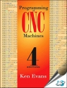 Programming of CNC Machines, 4th Edition [ 0831135247 / 9780831135249 ]