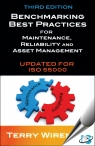 Benchmarking Best Practices for Maintenance, Reliability and Asset Management : Updated for ISO 55000, 3rd Edition [ 0831135034 / 9780831135034 ]