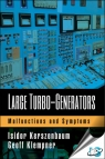 Large Turbo-Generators : Malfunctions and Symptoms [ 1498707025 / 9781498707022 ]