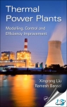 Thermal Power Plants : Modeling, Control, and Efficiency Improvement [ 1498708226 / 9781498708227 ]