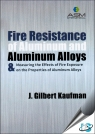Fire Resistance of Aluminum and Aluminum Alloys & Measuring the Effects of Fire Exposure on the Properties of Aluminum Alloys [ 1627081062 / 9781627081061 ]