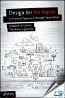 Design for Six Sigma : A Practical Approach through Innovation [ 1498742556 / 9781498742559 ]