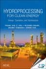 Hydroprocessing for Clean Energy : Design, Operation, and Optimization [ 1118921356 / 9781118921357 ]