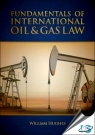 Fundamentals of International Oil & Gas Law [ 1593703619 / 9781593703615 ]
